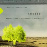 Rooted: Reflections on the Gardens in Scripture Audiobook [Download]