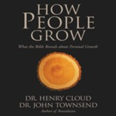 How People Grow: What the Bible Reveals about Personal Growth - Abridged Audiobook [Download]