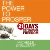 The Power to Prosper: 21 Days to Financial Freedom Audiobook [Download]