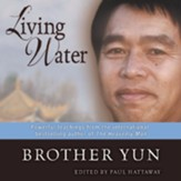 Living Water: Powerful Teachings from the International Bestselling Author of The Heavenly Man Audiobook [Download]