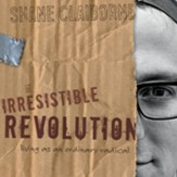 The Irresistible Revolution: Living as an Ordinary Radical - Unabridged Audiobook [Download]