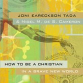 How to Be a Christian in a Brave New World - Unabridged Audiobook [Download]