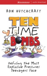 Ten Time Bombs: Defusing the Most Explosive Pressures Teenagers Face - Abridged Audiobook [Download]