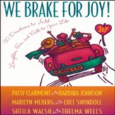 We Brake for Joy!: Devotions to Add Laughter, Fun, and Faith to Your Life - Abridged Audiobook [Download]