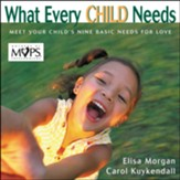 What Every Child Needs: Getting to the Heart of Mothering - Unabridged Audiobook [Download]