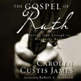 The Gospel of Ruth: Loving God Enough to Break the Rules - Unabridged Audiobook [Download]