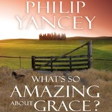 What's So Amazing About Grace? - Abridged Audiobook [Download]