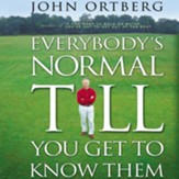 Everybody's Normal Till You Get to Know Them - Unabridged Audiobook [Download]