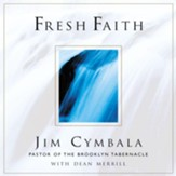 Fresh Faith: What Happens When Real Faith Ignites God's People - Unabridged Audiobook [Download]