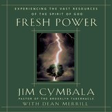 Fresh Power: What Happens When God Leads and You Follow - Unabridged Audiobook [Download]