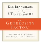 The Generosity Factor: Discover the Joy of Giving Your Time, Talent, and Treasure - Unabridged Audiobook [Download]
