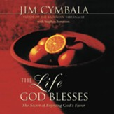The Life God Blesses: The Secret of Enjoying God's Favor - Unabridged Audiobook [Download]