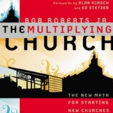 The Multiplying Church: The New Math for Starting New Churches - Unabridged Audiobook [Download]