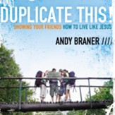Duplicate This!: Showing Your Friends How to Live Like Jesus - Unabridged Audiobook [Download]