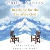 Reaching for the Invisible God: What Can We Expect to Find? - Unabridged Audiobook [Download]