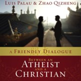 A Friendly Dialogue Between an Atheist and a Christian Audiobook [Download]