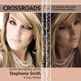 Crossroads: The Teenage Girl's Guide to Emotional Wounds Audiobook [Download]