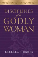 Disciplines of a Godly Woman - Unabridged Audiobook [Download]