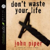 Don't Waste Your Life - Unabridged Audiobook [Download]