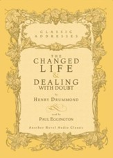 The Changed Life and Dealing with Doubt - Unabridged Audiobook [Download]