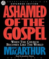 Ashamed of the Gospel - Unabridged Audiobook [Download]