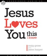 Jesus Loves You...This I Know - Unabridged Audiobook [Download]