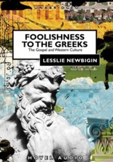 Foolishness to the Greeks - Unabridged Audiobook [Download]
