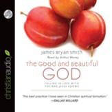 The Good and Beautiful God - Unabridged Audiobook [Download]