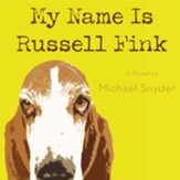 My Name Is Russell Fink - Unabridged Audiobook [Download]
