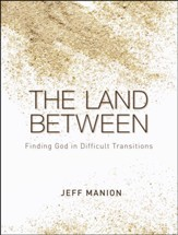 The Land Between: Finding God in Difficult Transitions - Unabridged Audiobook [Download]