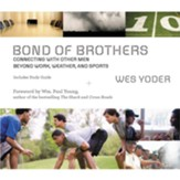 Bond of Brothers: Connecting with Other Men Beyond Work, Weather& Sports Audiobook [Download]