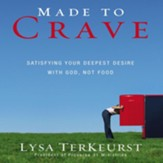 Made to Crave: Satisfying Your Deepest Desire with God, Not Food Audiobook [Download]