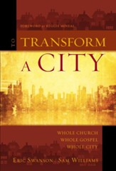 To Transform a City: Whole Church, Whole Gospel, Whole City Audiobook [Download]