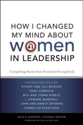 How I Changed My Mind about Women in Leadership: Compelling Stories from Prominent Evangelicals - Unabridged Audiobook [Download]