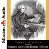 The Greatest Americans: Thomas Jefferson - A Selection of His Writings - Unabridged Audiobook [Download]