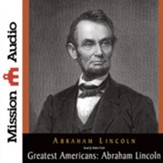 The Greatest Americans: Abraham Lincoln - A Selection of His Writings - Unabridged Audiobook [Download]
