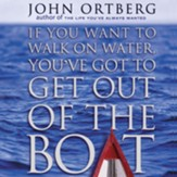 If You Want to Walk on Water, You've Got to Get Out of the Boat - Unabridged Audiobook [Download]