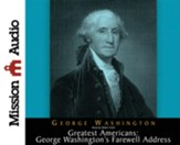 The Greatest Americans: George Washington's Farewell Address - Unabridged Audiobook [Download]