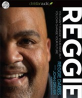 Reggie: You Can't Change Your Past, But You Can Change Your Future - Unabridged Audiobook [Download]