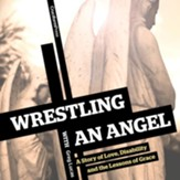 Wrestling with an Angel: A Story of Love, Disability and the Lessons of Grace - Unabridged Audiobook [Download]
