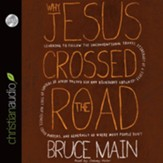 Why Jesus Crossed the Road: Learning to Follow the Unconventional Travel Itinerary of a First-century Carpenter and His . . . - Unabridged Audiobook [Download]