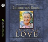 Amazing Love: True Stories of the Power of Forgiveness - Unabridged Audiobook [Download]