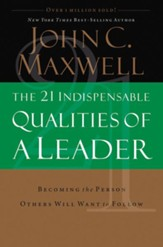 The 21 Indispensable Qualities of a Leader [Download]