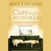 Cure For the Common Life [Download]
