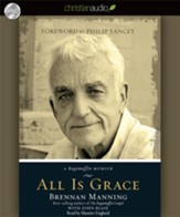 All Is Grace: A Ragamuffin Memoir - Unabridged Audiobook [Download]