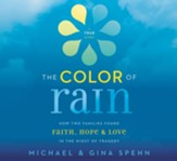 The Color of Rain: How Two Families Found Faith, Hope, and Love in the Midst of Tragedy Audiobook [Download]