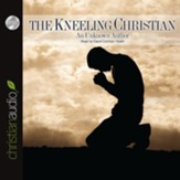 The Kneeling Christian - Unabridged Audiobook [Download]
