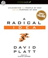 A Radical Idea: Unleashing the People of God for the Purpose of God - Unabridged Audiobook [Download]