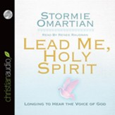 Lead Me, Holy Spirit: Longing to Hear the Voice of God - Unabridged Audiobook [Download]