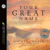 Your Great Name: Discovering Power for Your Life in the Awesome Names of God - Unabridged Audiobook [Download]